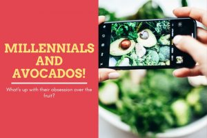 What's Up With Millennials And Avocados?