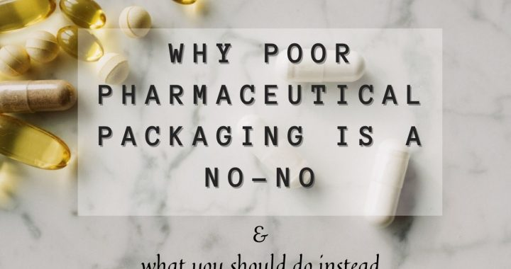 The Dangers That Can Happen Due To Poor Pharmaceutical Packaging